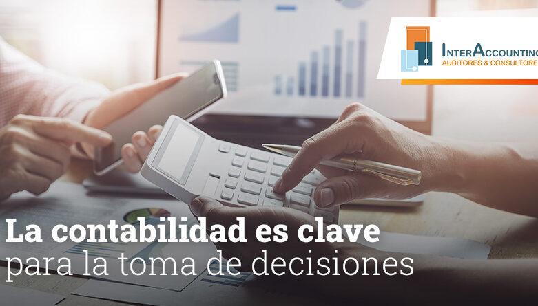 La contabilidad es clave para la toma de decisiones